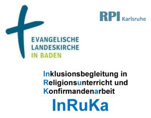 Inklusionsbegleitung in Religionsunterricht und Konfirmandenarbeit (InRuKa); Quelle: RPI